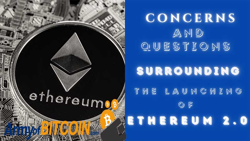 Concerns And Questions Surrounding The Launching of Ethereum 2.0