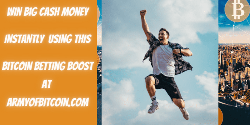 Win Big Cash Money Instantly Using This Bitcoin Betting Boost