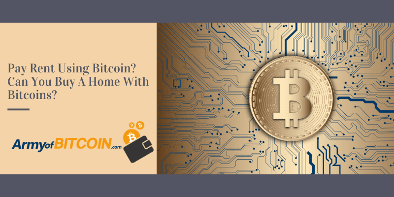 Pay Rent Using Bitcoin Can You Buy A Home With Bitcoins