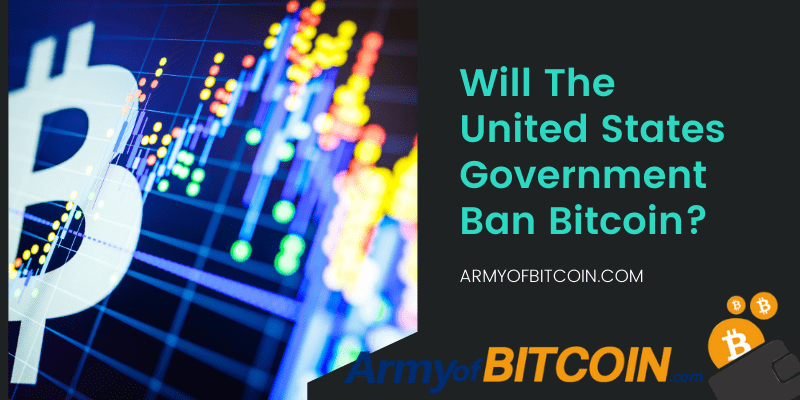 Will The United States Government Ban Bitcoin