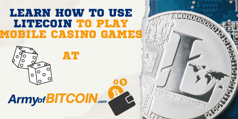 How To Use Litecoin To Play Mobile Casino Games