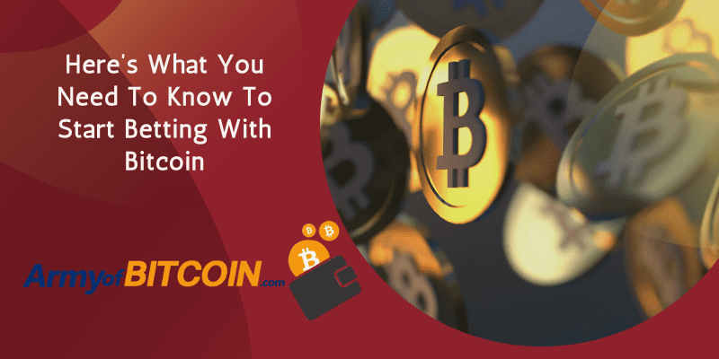 Here's What You Need To Know To Start Betting With Bitcoin